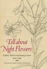Tell about Night Flowers: Eudora Welty's Gardening Letters, 1940-1949 Cover Image