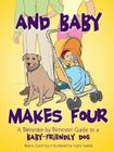 And Baby Makes Four: A Trimester-By-Trimester Guide to a Baby-Friendly Dog Cover Image