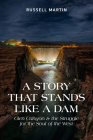 A Story that Stands Like a Dam: Glen Canyon and the Struggle for the Soul of the West Cover Image