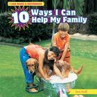 10 Ways I Can Help My Family (I Can Make a Difference) Cover Image