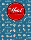 Hotel Reservation Log Book: Book Reservation System, Hotel Reservation Template, Hotel Forms Template, Reservation Log Book, Cute Sea Shells Cover Cover Image