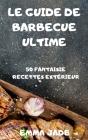 Le Guide de Barbecue Ultime Cover Image