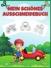 Mein schönes Ausschneidebuch: Schneiden, Kleben, Malen! Bastelbuch ab 3 Jahre für Kinder - 62 Fahrzeuge Cover Image