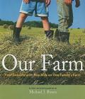 Our Farm: Four Seasons with Five Kids on One Family's Farm Cover Image