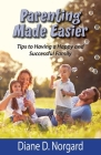 Parenting Made Easier: Tips to Having a Happy and Successful Family Cover Image