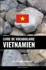 Livre de vocabulaire vietnamien: Une approche thématique Cover Image