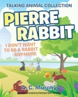 Pierre Rabbit: I Don't Want to Be a Rabbit Anymore Cover Image