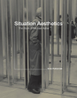 Situation Aesthetics: Selected Writings by Michael Asher Cover Image