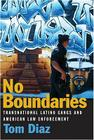 No Boundaries: Transnational Latino Gangs and American Law Enforcement Cover Image