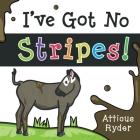 I've Got No Stripes Cover Image