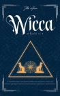 Wicca: 4-In-1 Beginner's Guide to Wicca Religion, Herbal Magic, Moon Magic, Candles, and Crystals. Learn about the Book of Sh Cover Image