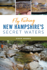 Fly Fishing New Hampshire's Secret Waters Cover Image