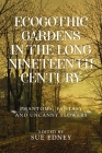 Ecogothic Gardens in the Long Nineteenth Century: Phantoms, Fantasy and Uncanny Flowers Cover Image