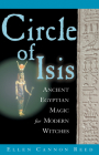 Circle of Isis: Ancient Egyptian Magic for Modern Witches Cover Image
