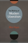 The Making of Modern Liberalism Cover Image