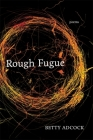 Rough Fugue: Poems Cover Image