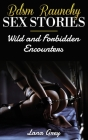 BDSM Raunchy Sex Stories: Wild And Forbidden Encounters Cover Image