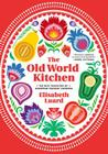 The Old World Kitchen: The Rich Tradition of European Peasant Cooking Cover Image