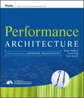 Performance Architecture: The Art and Science of Improving Organizations Cover Image