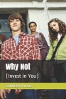 Why Not: (Invest in You) Cover Image