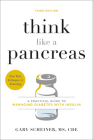 Think Like a Pancreas: A Practical Guide to Managing Diabetes with Insulin Cover Image