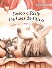 Rosco e Rolly - Os Cães de Circo: Portuguese Edition of