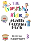 The Everything Kids' Math Puzzles Book: Brain Teasers, Games, and Activities for Hours of Fun Cover Image