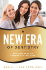 A New Era of Dentistry: The Movement to Patient-Centric Care Cover Image