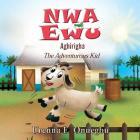Nwa Ewu Aghịrịgha: The Adventurous Kid Cover Image