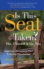 Is This Seat Taken? No, I Saved It for You: Inspiring Life Lessons from Everyday Experiences Cover Image