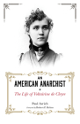 An American Anarchist: The Life of Voltairine de Cleyre Cover Image