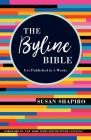 The Byline Bible: Get Published in Five Weeks Cover Image