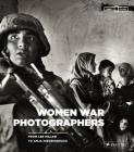 Women War Photographers: From Lee Miller to Anja Niedringhaus Cover Image