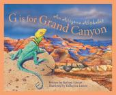 G Is for Grand Canyon: An Arizona Alphabet (Discover America State by State) Cover Image