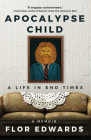 Apocalypse Child: A Life in End Times Cover Image