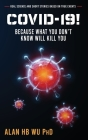 COVID-19! Because What You Don't Know Will Kill You Cover Image
