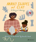 Many Shapes of Clay: A Story of Healing Cover Image