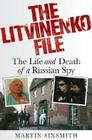 The Litvinenko File: The Life and Death of a Russian Spy Cover Image