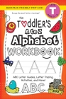 The Toddler's A to Z Alphabet Workbook: (Ages 3-4) ABC Letter Guides, Letter Tracing, Activities, and More! (Backpack Friendly 6x9 Size) Cover Image
