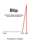 Blip: Humanity's 300 year self-terminating experiment with industrialism Cover Image