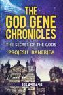 The God Gene Chronicles: The Secret of the Gods Cover Image