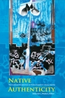 Native Authenticity: Transnational Perspectives on Native American Literary Studies (Native Traces) Cover Image