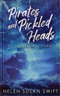 Pirates And Pickled Heads: Sea Tales From Scotland Cover Image