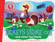 Turkeys Strike Out: and other fun facts (Did You Know?) Cover Image
