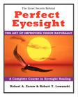 Perfect Eyesight: The Art of Improving Vision Naturally Cover Image