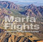 Marfa Flights: Aerial Views of Big Bend Country Cover Image