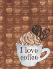 I Love Coffee: Low Vision Paper Notebook / Journal With Bold Thick Lines And White Paper, Large Pages Perfect For Visually Impaired Cover Image
