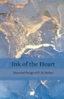 Ink of the Heart: Mystical Songs of P. R. Sarkar Cover Image