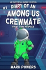 Diary of an Among Us Crewmate: First Time In Space - An Unofficial Among Us Novel Cover Image