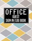 Office Guest Sign in Log Book: Logbook for Front Desk Security, Business, Doctors, Schools, hospitals & offices (guest sign book business) Cover Image